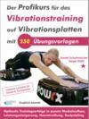 Livre numérique Der Profikurs für das Vibrationstraining auf Vibrationsplatten mit 250 Übungsvorlagen
