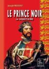 Livre numérique Le Prince Noir en Aquitaine (suivi de : La bataille de Poitiers)