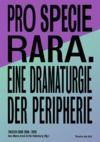Livre numérique Pro Specie Rara. Eine Dramaturgie der Peripherie