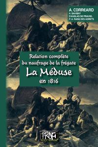 """Livre numérique Relation complète du naufrage de la frégate """"La Méduse"""" en 1816"""