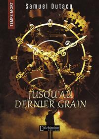 Livre numérique Jusqu'au dernier grain (Temps Mort : L'Anthologie)