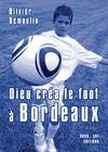 Livre numérique Dieu créa le foot à Bordeaux