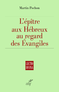 Livre numérique L'épître aux Hébreux au regard des Evangiles