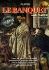 Electronic book Le banquet : ou de l'Amour [nouv. éd. entièrement revue, corrigée et augmentée d'un guide didactique. Avec la contribution de M. le professeur de philosophie Jean Baillat].