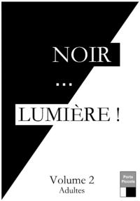 Livre numérique Noir... LUMIÈRE ! Volume 2