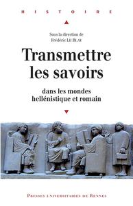 Livre numérique Transmettre les savoirs dans les mondes hellénistique et romain