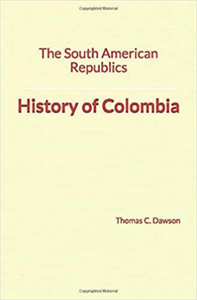 Electronic book The South American Republics: History of Colombia