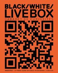 Livre numérique Cabaret de curiosités - Black / White / Live Box