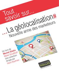 Livre numérique Tout savoir sur... La géolocalisation