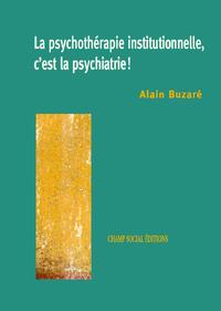 Livre numérique La psychothérapie institutionnelle, c'est la psychiatrie
