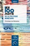 Livre numérique Les 100 mots de la politique monétaire