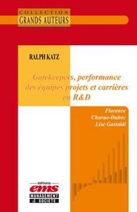Livre numérique Ralph Katz - Gatekeepers, performance des équipes projets et carrières en R&D