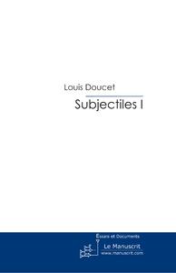 Livre numérique Subjectiles I