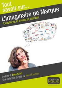 Livre numérique Tout savoir sur... L'imaginaire de Marque