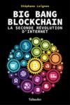 Livre numérique Big Bang Blockchain. La seconde révolution d'internet