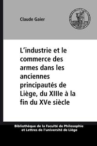 Livre numérique L'industrie et le commerce des armes dans les anciennes principautés de Liège, du XIIIe à la fin du XVe siècle