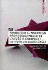 Livre numérique Favoriser l'insertion professionnelle et l'accès à l'emploi