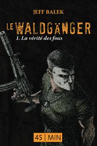 Livre numérique Le Waldganger, épisode 1