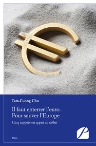 Livre numérique Il faut enterrer l'euro. Pour sauver l'Europe