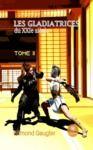 Livre numérique Les gladiatrices du XXIe siècle - Tome II