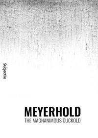 Livre numérique Meyerhold, The Magnanimous Cuckold