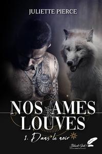 Livre numérique Nos âmes louves, tome 1 : Dans le noir