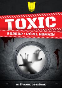 Livre numérique Toxic - Saison 2 Épisode 2 - Péril humain