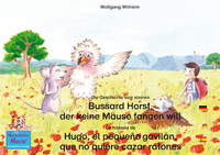Livre numérique Die Geschichte vom kleinen Bussard Horst, der keine Mäuse fangen will. Deutsch-Spanisch. / La historia de Hugo, el pequeño gavilán, que no quiere cazar ratones. Aleman-Español.
