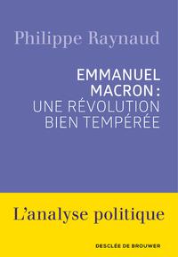 Livre numérique Emmanuel Macron : une révolution bien tempérée