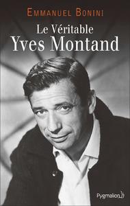 Livre numérique Le Véritable Yves Montand