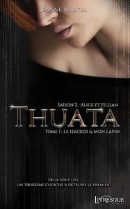 Livre numérique Thuata - Saison 2 : Alice & Fillian, tome 1