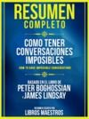 Libro electrónico Resumen Completo: Como Tener Conversaciones Imposibles (How To Have Impossible Conversations) - Basado En El Libro De Peter Boghossian Y James Lindsay