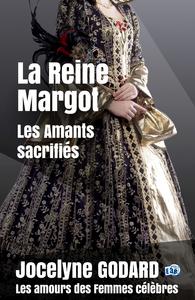 Livre numérique La Reine Margot, Les amants sacrifiés