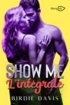 Livre numérique Show Me - L'intégrale
