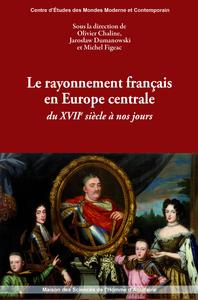 Livre numérique Le rayonnement français en Europe centrale