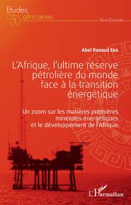 Electronic book L'Afrique, l'ultime réserve pétrolière du monde face à la transition énergétique