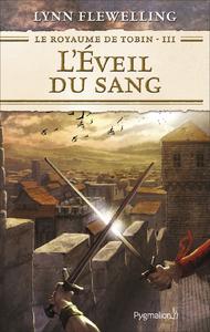 Livre numérique Le Royaume de Tobin (Tome 3) - L'Éveil du sang