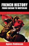 E-Book French History from Caesar to Waterloo