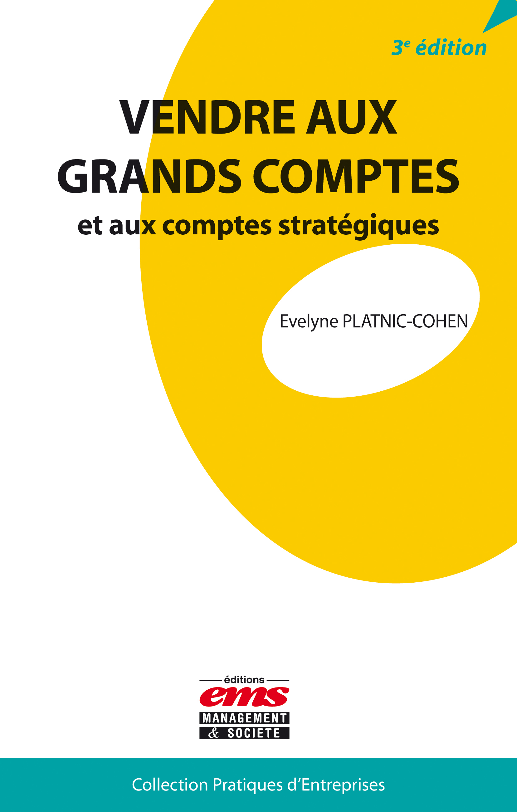 ebook vendre aux grands comptes et comptes strat giques 3e dition par evelyne platnic cohen. Black Bedroom Furniture Sets. Home Design Ideas