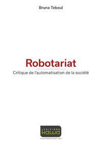 Livre numérique Robotariat - Critique de l'automatisation de la société