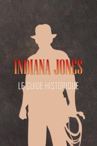 Livre numérique Indiana Jones : Le guide historique