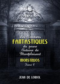 Livre numérique Les Aventures fantastiques du jeune Antoine de Montplaisant, tome 1