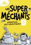 Livre numérique Les super méchants (Tome 5) - Opération Gaz galactiques
