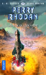 Livre numérique Perry Rhodan n°375 : Au seuil du Loolandre