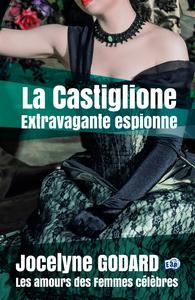Livre numérique La Castiglione, extravagante espionne