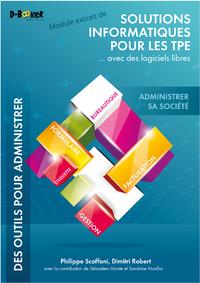 Livre numérique Administrer sa société - MODULE EXTRAIT DE Solutions informatiques pour les TPE ...avec des logiciels libres