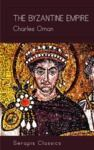 Electronic book The Byzantine Empire (Serapis Classics)
