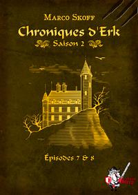 Livre numérique Chroniques d'Erk saison 2, épisodes 7 et 8