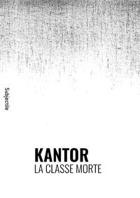 Livre numérique Kantor, La Classe morte