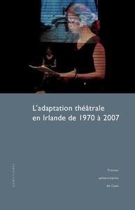 Livre numérique L'adaptation théâtrale en Irlande de 1970 à 2007